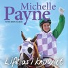 Sample from Michelle Payne's audiobook Life As I Know It