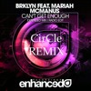 BRKLYN feat. Mariah McManus - Can't Get Enough (CirCle Remix)