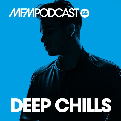 Deep Chills - MFM Booking Podcast #55