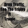 Drug Traffic Ft Tragic(Prod by. BluntedBeats)