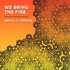 Brillz Feat. Drones - We Bring The Fire