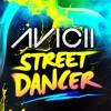 Avicii - Street Dancer (Shane Buck Remix)