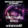 BRKLYN feat. Mariah McManus - Can't Get Enough (DIRTYHARD Remix)