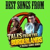 Best Songs From Tales From The Borderlands