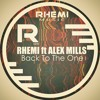 Rhemi & Alex Mills - Back To The One (Preview)