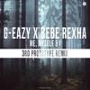 G-Eazy x Bebe Rexha - Me, Myself & I (3rd Prototype Remix)[FREE DOWNLOAD]
