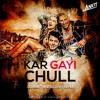 Kar Gayi Chull Remix - DJ Divit & DJ Ankit