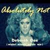 ABSOLUTELY NOT  feat.  Deborah Cox (Michel Mizrahi Remix)