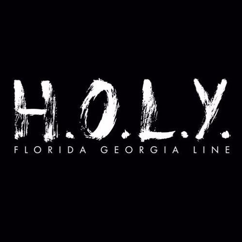 H.O.L.Y. - Florida Georgia Line