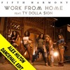 Fifth Harmony Ft Ty Dolla Sign - Work From Home (ALEX HILTON Dancehall Edit) [FREE DOWNLOAD]