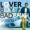 Badshah  LOVER BOY Video Song   Shrey Singhal   New Song 2016   T - Series