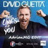 This One's For You - David Guetta Ft. Zara Larsson (AdrianMG EDIT)