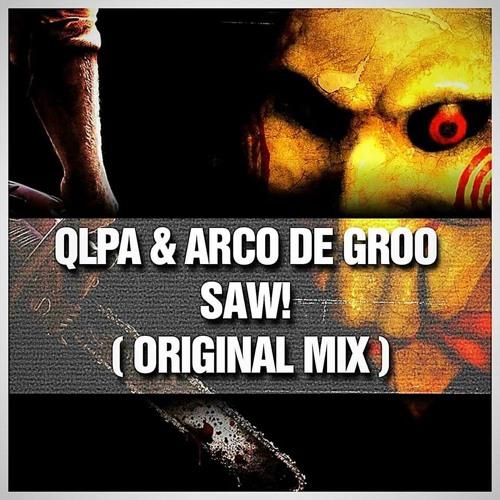 Qlpa & Arco De Groo - Saw! (Original Mix)