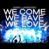 We Come, We Rave, We Love (Studio Acapella)