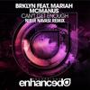 Brklyn Feat. Mariah Mcmanus - Cant Get Enough (Nibir Navasi Remix)