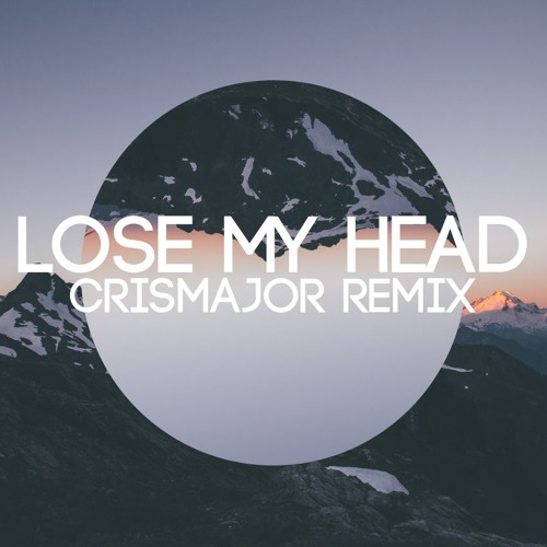 Holly x Noche x Snappy Jit - Lose My Head (CrisMajor Remix)