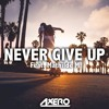 Axero Never Give Up Feat Mathilde M Mp3