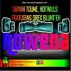 ROWENA- Tarvin Toune ft Hotwills & Drex Blunt