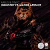 Arius & Tinyc - Industry ft. Mayor Apeshit