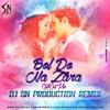 Bol Do Na Jara Chillout Mix – Sn Production – Dj Siddhesh And Dj Nishiket Mp3