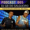 = = PODCAST 005 DJ GB DO SALGUEIRO FEAT MC FOCA DO SALGUEIRO ( ( SÓ AS BRABAS DO SALGUEIRO ) )