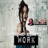 Rihanna Work Gouyad Remix DJ J-Style | DwetBeni