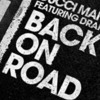 Back On Road ft (DRAKE x Gucci Mane)