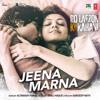 Jeena Marna Full Official Song