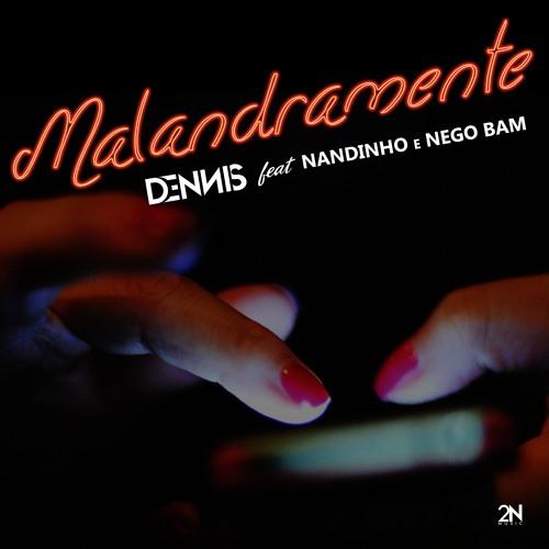 Dennis Feat. Nandinho e Nego Bam – Malandramente