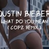 Justin Bieber - What Do You Mean (C0PZ & Dondo Remix) [Free Download]