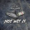 Lil Na - Not Wit It Feat. Recohavoc.mp3