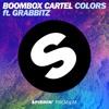 Boombox Cartel - Colors Ft. Grabbitz