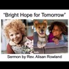 Annie: Bright Hope for Tomorrow - Pastor Alisan Rowland June 26, 2016