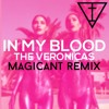 The Veronicas — In My Blood (Magicant Remix) [FREE DOWNLOAD]