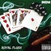 ROYAL FLU$H (Prod. JBEEBZ)