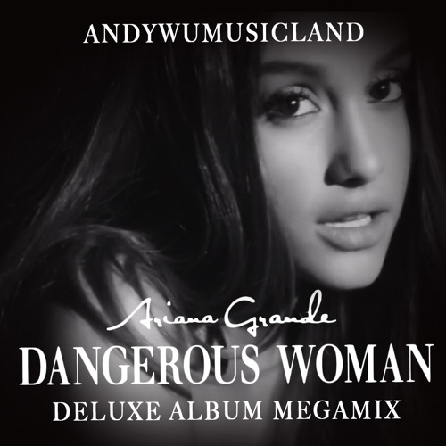 Download MEGAMIX Dangerous Woman - Ariana Grande (Feito Por Andywumusicland) by Rick Tube Mp3 Download MP3