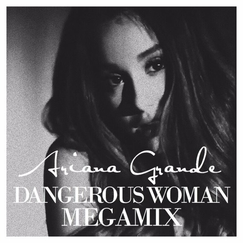 Download Ariana Grande - Dangerous Woman (Deluxe Album Megamix) by Bunny Mp3 Download MP3