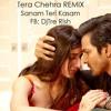Tera Chehra Remix Sanam Teri Kasam