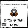 Clockworkbeats - Bitch Im The Bomb