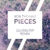 Rob Thomas - Pieces (Zilverstep Remix)