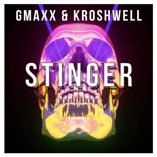 GMAXX & Kroshwell - Stinger