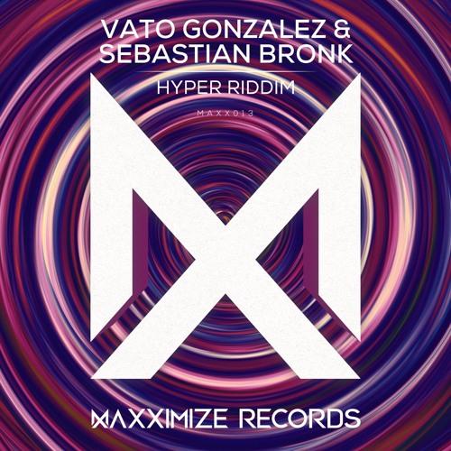 Vato Gonzalez, Sebastian Bronk - Hyper Riddim (Original Mix)