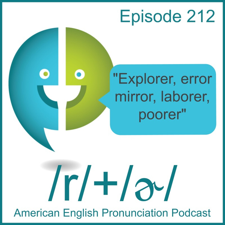 """212: /r+ɚ/ """"explore"""" into """"explorer"""""""