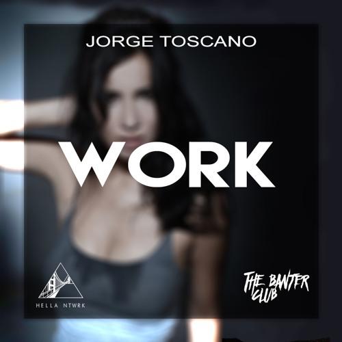 Jorge Toscano - Work (Original Mix)