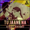 Atif Aslam - Tu Jaane na (Astreck ft. Neon Remix) DOWNLOAD LINK IN DESCRIPTION
