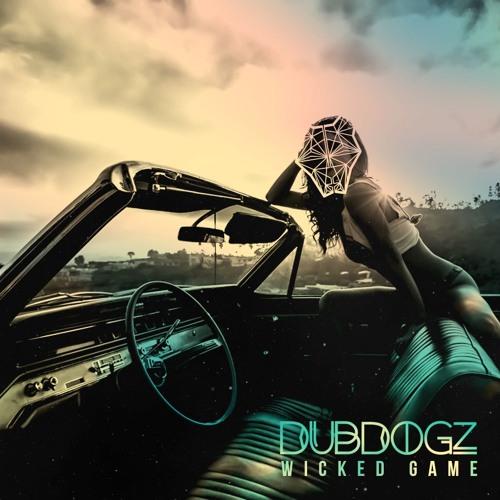 Dubdogz - Wicked Game