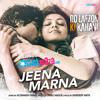 Jeena Marna - Do Lafzon Ki Kahani - Altamash Faridi