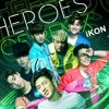 iKON - I Love You Official Live Heroes of Remix E06