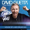 David Guetta Ft. Zara Larsson - This One's For You (House Of Labs Drums Mix)*D\L FULL VOCAL**