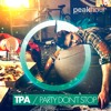 TPA - Party Don't Stop